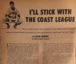 Connors made his preference for the Pacific Coast League known in a July 1952 Sport magazine article,