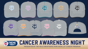 On Cancer Awareness NIght, participating fans will be able to select a Twins cap in colors that reflect the cancer charity of their choice.